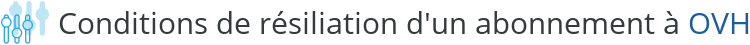 conditions resiliation ovh