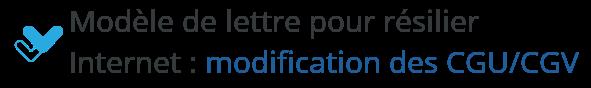 lettre type resiliation internet modification cgv cgu