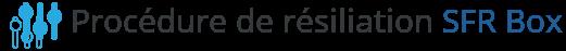 procedure resiliation sfr box