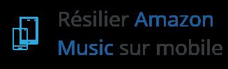 resiliation amazon music mobile