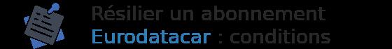 conditions résilier eurodatacar
